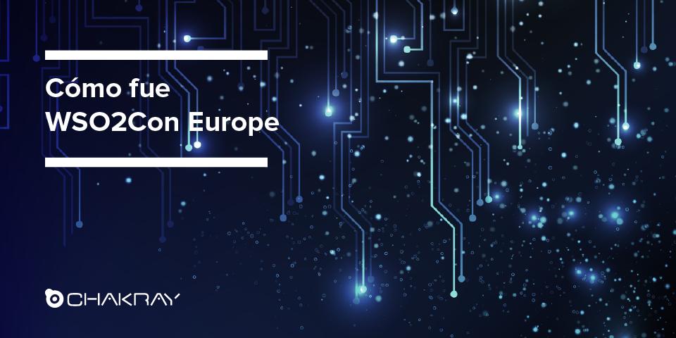 WSO2Con Europe 2017: Lo que necesitas saber