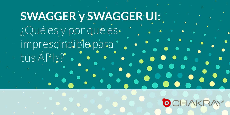 SWAGGER Y SWAGGER UI: ¿QUÉ ES Y POR QUÉ ES IMPRESCINDIBLE PARA TUS APIS?